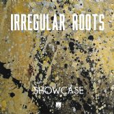 Irregular Roots - Showcase (A-Lone) LP